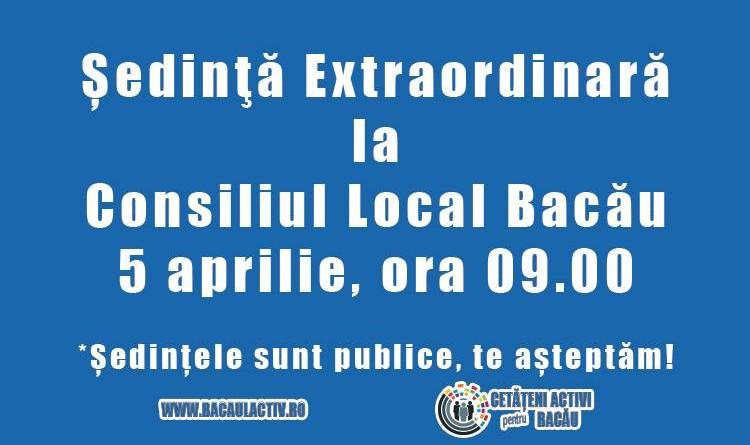 Consiliul Local Bacău, convocat în ședință extraordinară marți, 5 aprilie, de la ora 9.00