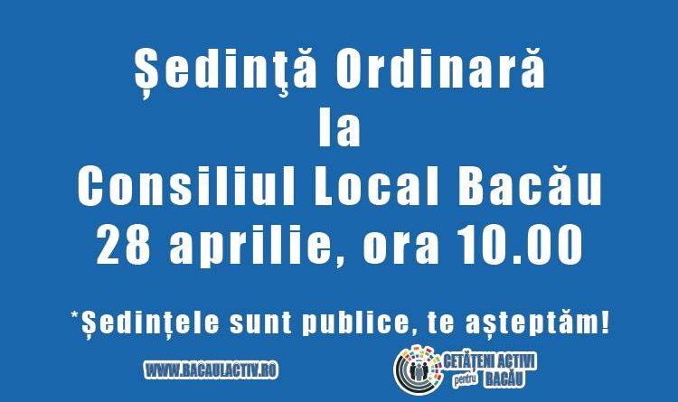 Consiliul Local Bacău: ședință ordinară joi, 28 aprilie, de la ora 10.00