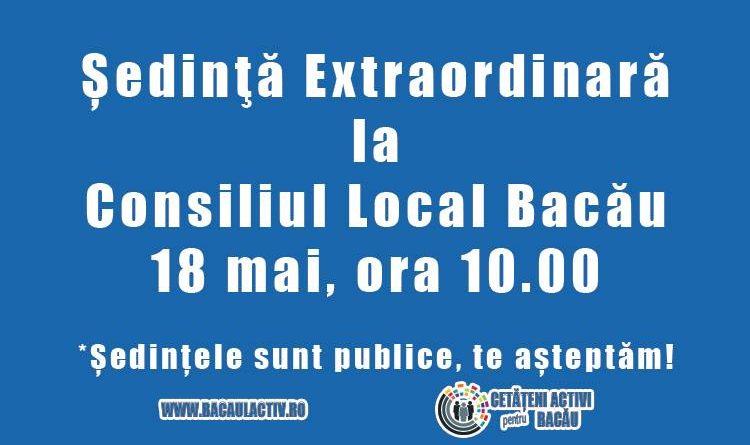 Consiliul Local Bacău se întrunește în ședință extraordinară miercuri, 18 mai