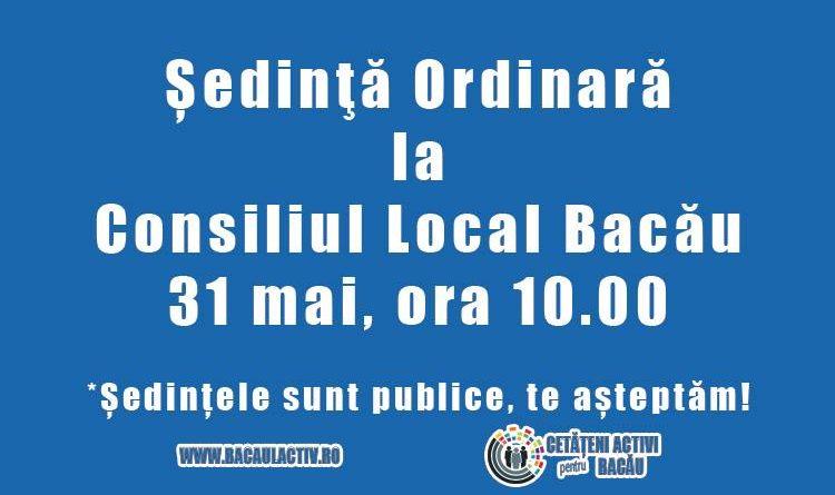 Marți, 31 mai, Consiliul Local Bacău se reunește în ședință ordinară