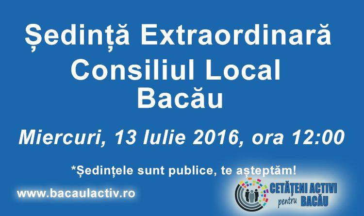 Ședință extraordinară la Consiliul Local Bacău, pe 13 iulie
